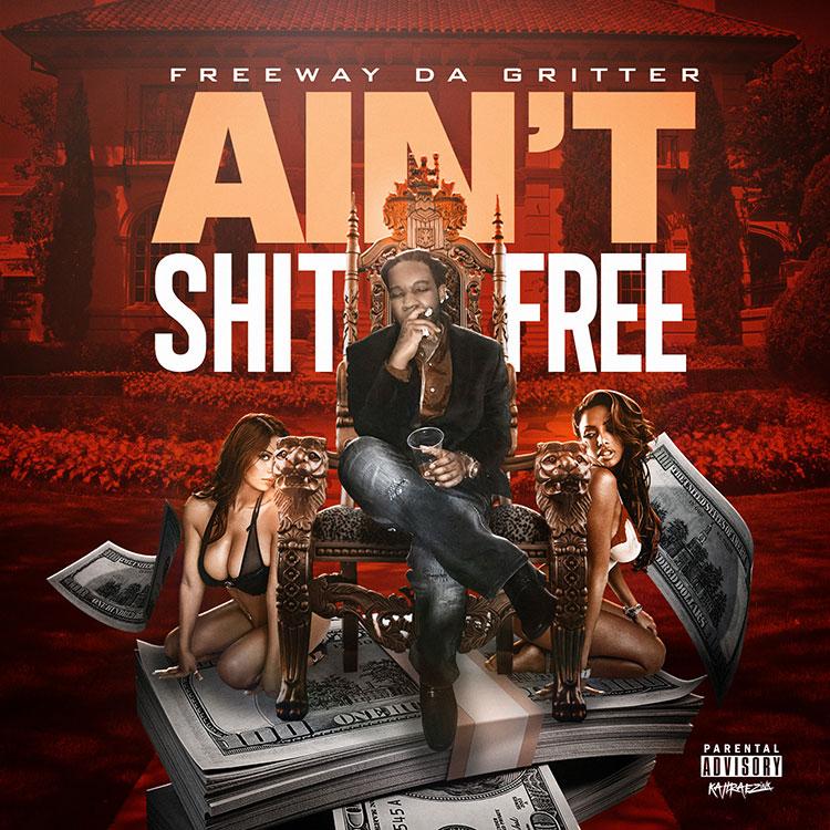 kahraezink_freeway_da_gritter_aint_shit_free_mixtape_cover_design