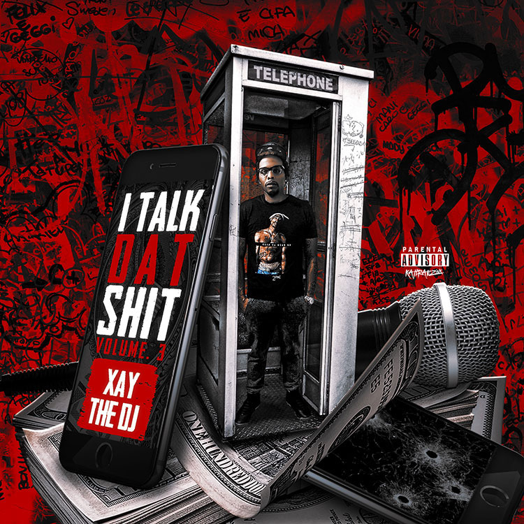 kahraezink_xay_the_dj_i_talk_dat_shit_vol3_mixtape_cover_design