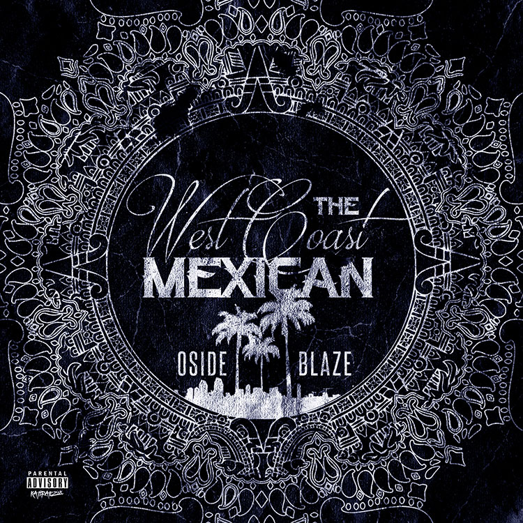 kahraezink_oside_blaze_the_west_coast_mexican_mixtape_cover_design